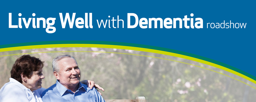 Living Well with Dementia roadshow